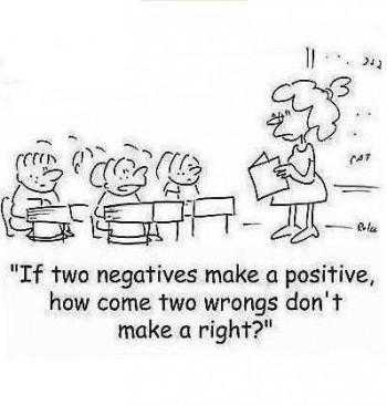 If two negatives make a positive ... Logical Fallacy